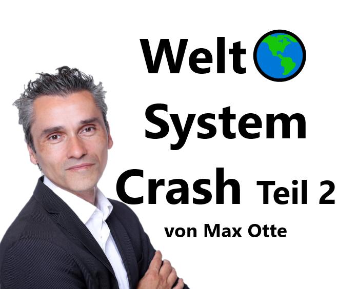 Der Weltsystemcrash von Max Otte | Teil 2